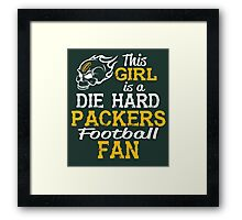 This Girl Is A Die Hard Packers Football Fan Framed Print