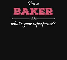 I'm A Baker What's Your Superpower? Womens Fitted T-Shirt