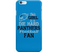 This Girl Is A Die Hard Panthers Football Fan iPhone Case/Skin