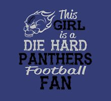 This Girl Is A Die Hard Panthers Football Fan Unisex T-Shirt