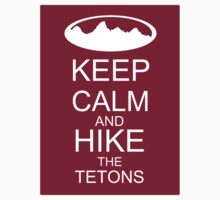 Keep calm and hike the Tetons red  by jhprints