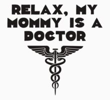 My Mommy Is A Doctor One Piece - Short Sleeve