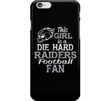 This Girl Is A Die Hard Raiders Football Fan iPhone Case/Skin