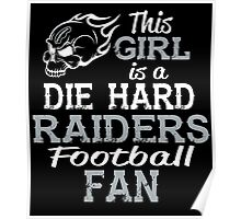 This Girl Is A Die Hard Raiders Football Fan Poster