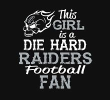 This Girl Is A Die Hard Raiders Football Fan Unisex T-Shirt