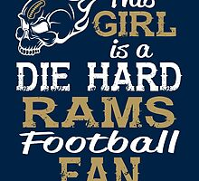 This Girl Is A Die Hard Rams Football Fan by sports-tees