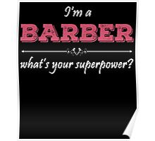 I'm A BARBER What's Your Superpower? Poster