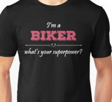 I'm A BIKER What's Your Superpower? Unisex T-Shirt