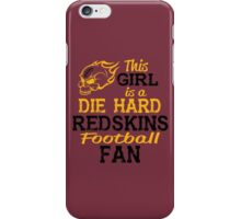 This Girl Is A Die Hard Redskins Football Fan iPhone Case/Skin