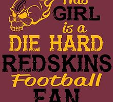 This Girl Is A Die Hard Redskins Football Fan by sports-tees