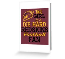This Girl Is A Die Hard Redskins Football Fan Greeting Card
