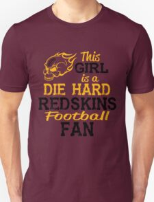 This Girl Is A Die Hard Redskins Football Fan T-Shirt