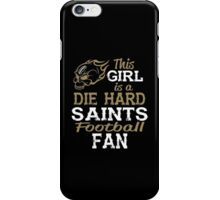 This Girl Is A Die Hard Saints Football Fan iPhone Case/Skin