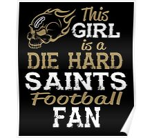 This Girl Is A Die Hard Saints Football Fan Poster