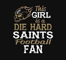 This Girl Is A Die Hard Saints Football Fan Unisex T-Shirt