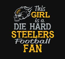 This Girl Is A Die Hard Steelers Football Fan Unisex T-Shirt