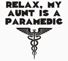 My Aunt Is A Paramedic Kids Tee