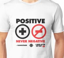 I Grew Up On Hip-Hop: Positive Never Negative Unisex T-Shirt