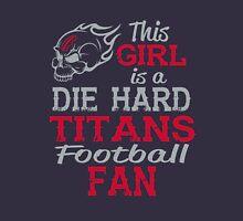 This Girl Is A Die Hard Titans Football Fan Unisex T-Shirt
