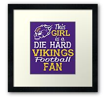 This Girl Is A Die Hard Vikings Football Fan Framed Print