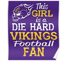 This Girl Is A Die Hard Vikings Football Fan Poster