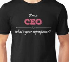 I'm A CEO What's Your Superpower? Unisex T-Shirt