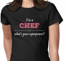 I'm A CHEF What's Your Superpower? Womens Fitted T-Shirt