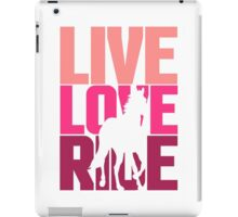 Live, Love, Ride Horse Riding Quote iPad Case/Skin