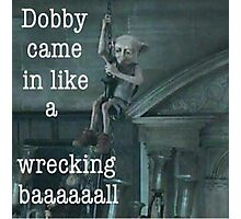 Bobby Came In Like A Wrecking Ball Photographic Print