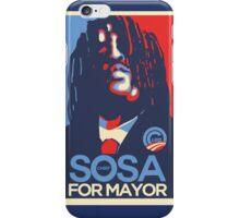 Chief Sosa for mayor iPhone Case/Skin