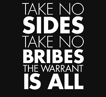 Take No Sides, Take No Bribes, The Warrant Is All - white T-Shirt