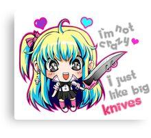 I'm Not Crazy, I Just Like Big Knives Metal Print