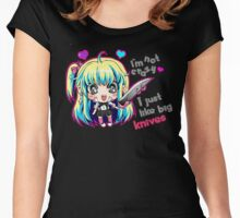 I'm Not Crazy, I Just Like Big Knives Women's Fitted Scoop T-Shirt