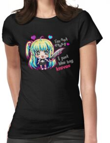 I'm Not Crazy, I Just Like Big Knives Womens Fitted T-Shirt