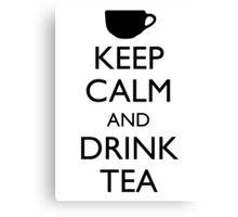KEEP CALM AND DRINK TEA Canvas Print