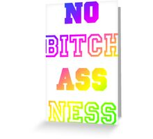 No Bitch Ass Ness Greeting Card