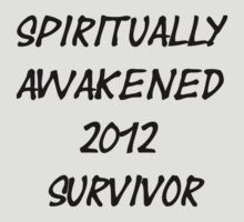 Spiritually Awakened 2012 Survivor by BeHealing
