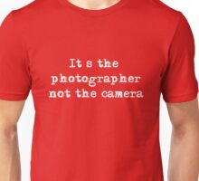 It's the Photographer ... Tee ... white text Unisex T-Shirt