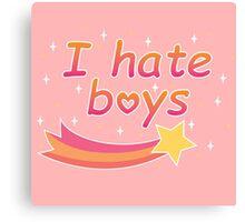 I hate boys Canvas Print