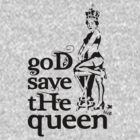 Hot Queen stencil, God save the queen by stabilitees