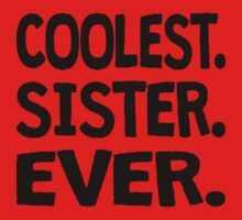 Coolest. Sister. Ever. Kids Tee