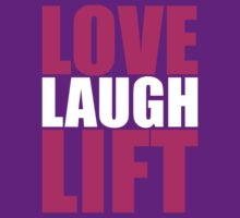 Love, Laugh, Lift - Women's Workout Gym Motivation by oolongtees
