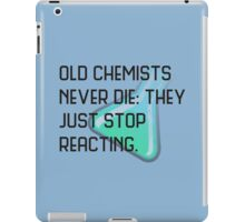 Old chemists never die iPad Case/Skin