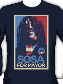Chief Sosa for mayor T-Shirt
