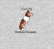 I Love My Shetland Sheepdog! Unisex T-Shirt