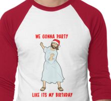 GO JESUS! ITS YOUR BIRTHDAY! Men's Baseball ¾ T-Shirt