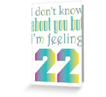 22 Greeting Card