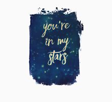 you're in my stars Unisex T-Shirt