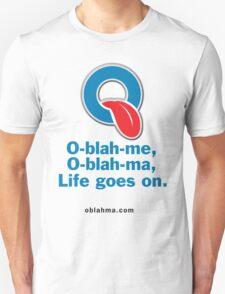 O-blah-me, O-blah-ma T-shirt T-Shirt