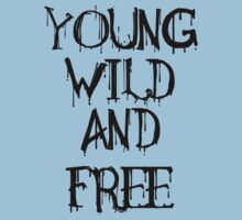 YOUNG WILD AND FREE by ALEX55